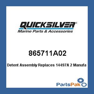 - Mercury - Mercruiser 865711A02 Mercury Quicksilver 865711A02 Detent Assembly Replaces 14497A 2-