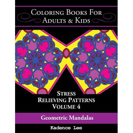 4 Spray Patterns (Coloring Books for Adults & Kids : Geometric Mandalas: Stress Relieving Patterns (Volume 4), 48 Unique Designs to Color)