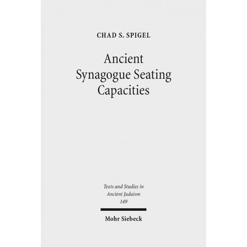 Ancient Synagogue Seating Capacities: Methodology, Analysis and Limits