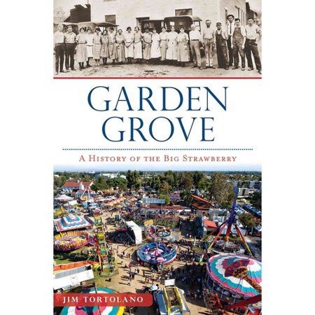 Garden Grove : A History of the Big Strawberry - Halloween Grove Gardens