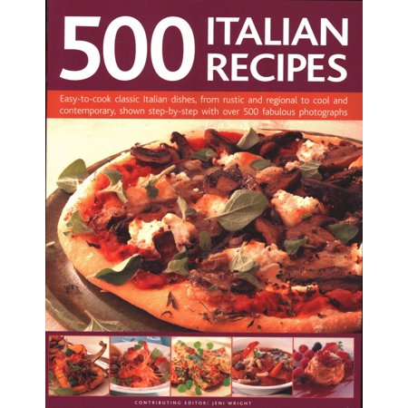 500 Italian Recipes : Easy-To-Cook Classic Italian Dishes, from Rustic and Regional to Cool and Contemporary, Shown Step-By-Step with Over 500 Fabulous Photographs](Cool Halloween Recipes)