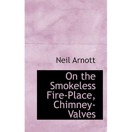 On the Smokeless Fire-Place, Chimney-Valves ()