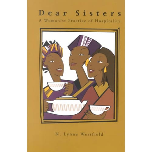 Dear Sisters: A Womanist Practice of Hospitality