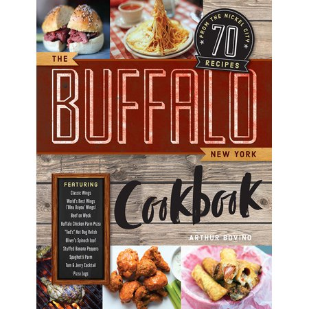 The Buffalo New York Cookbook : 70 Recipes from the Nickel City](Party City Buffalo)