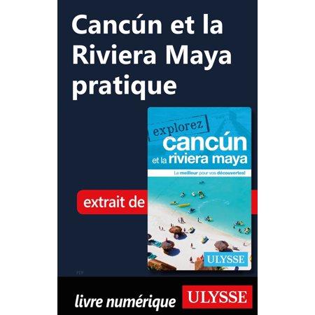 Cancún et la Riviera Maya pratique - eBook (Best Destination Wedding Resorts In Riviera Maya)
