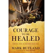 Courage to Be Healed - eBook