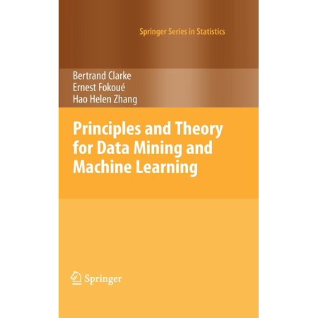 Mining Machine - Principles and Theory for Data Mining and Machine Learning