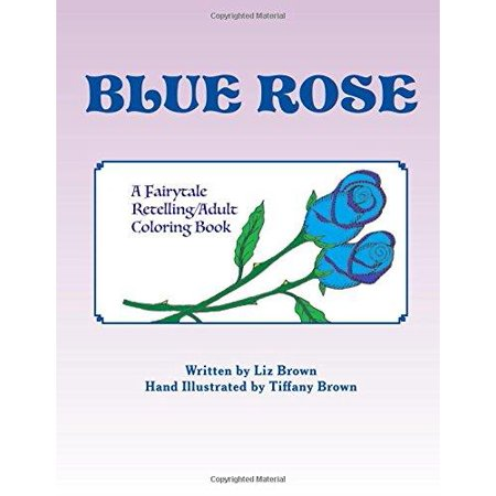 Blue Rose  A Fairytale Retelling   Adult Coloring Book