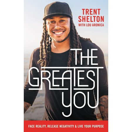 The Greatest You : Face Reality, Release Negativity, and Live Your (Check Your Face)