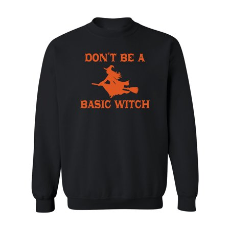 Don't Be A Basic Witch Halloween Shirt  Womens Black Crewneck - Famous Black Women To Be For Halloween
