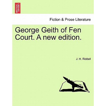 George Geith of Fen Court. a New Edition.