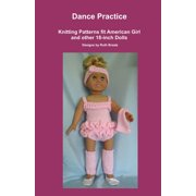 Dance Practice, Knitting Patterns fit American Girl and other 18-Inch Dolls - eBook