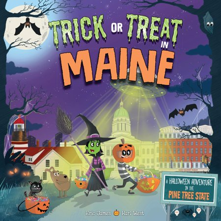 Forever Halloween The Maine (Trick or Treat in Maine : A Halloween Adventure in the Pine Tree)