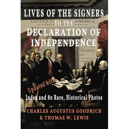 Lives of the Signers to the Declaration of Independence (Illustrated) - (56 Signers Of The Declaration Of Independence)