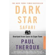 Dark star safari : overland from cairo to capetown: 9780618446872