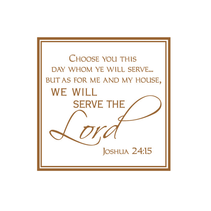 Choose You This Day Whom Ye Will Serve Vinyl Quote - Large