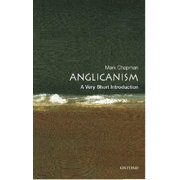 Anglicanism : A Very Short Introduction