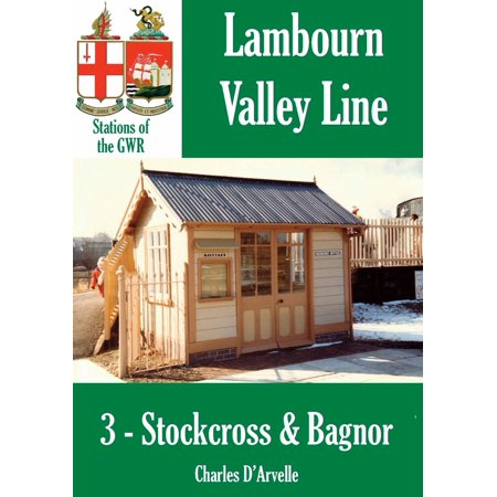 Stockcross & Bagnor Station: Stations of the Great Western Railway - eBook Western Railway Stock