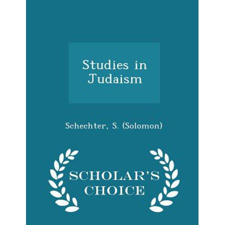 Studies in Judaism - Scholar's Choice Edition