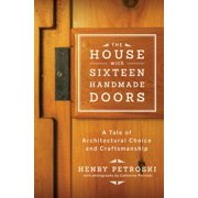 The House with Sixteen Handmade Doors: A Tale of Architectural Choice and Craftsmanship - eBook