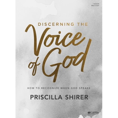 Discerning the Voice of God - Bible Study Book - Revised : How to Recognize When God (Study To Show Yourself Approved Of God)