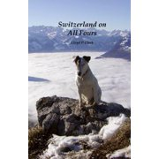 Switzerland on All Fours - eBook