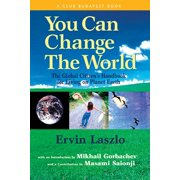 You Can Change the World : The Global Citizen's Handbook for Living on Planet Earth