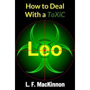 How To Deal With A Toxic Leo - eBook