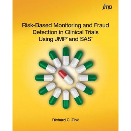 Risk-Based Monitoring and Fraud Detection in Clinical Trials Using Jmp and