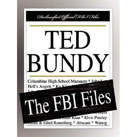 Ted Bundy : The FBI Files