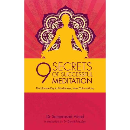 9 Secrets of Successful Meditation: The Ultimate Key to Mindfulness, Inner Calm and Joy