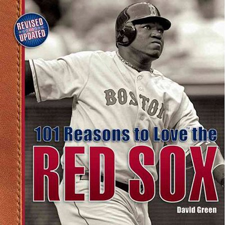101 Reasons to Love the Red Sox by