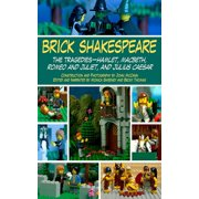 Brick Shakespeare : The Tragedies-Hamlet, Macbeth, Romeo and Juliet, and Julius Caesar