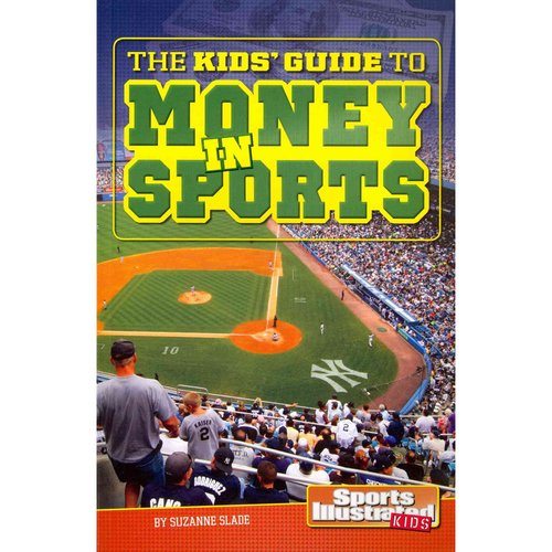 The Kids' Guide to Money in Sports