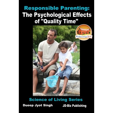 Responsible Parenting: The Psychological Effects of