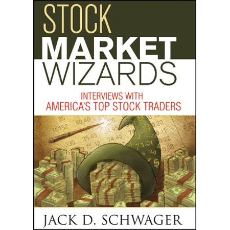 Stock Market Wizards : Interviews with America's Top Stock