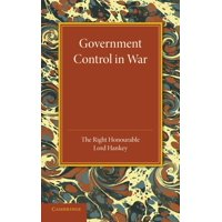 Government Control in War : Lees Knowles Lectures 1945