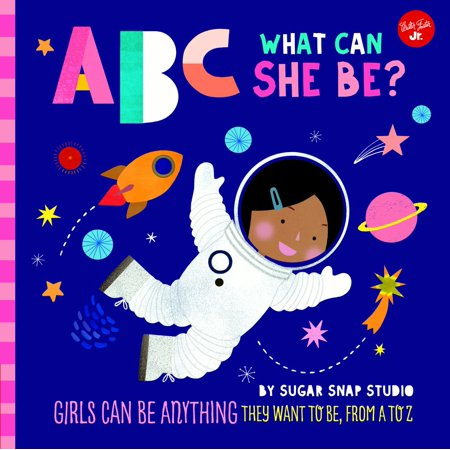 ABC for Me: ABC What Can She Be?: Girls Can Be Anything They Want to Be, from A to Z (Board Book) - Nick Jr Halloween Abc