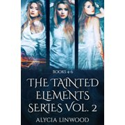 The Tainted Elements Series Vol. 2 (Books 4-6) - eBook