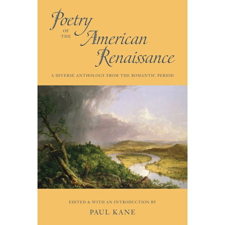 Poetry of the American Renaissance : A Diverse Anthology from the Romantic Period (Renaissance Period For Kids)