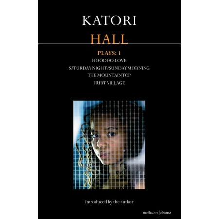 Methuen Drama Modern Plays: Katori Hall Plays One: Hoodoo Love; Saturday Night/Sunday Morning; The Mountaintop; Hurt Village (Paperback)