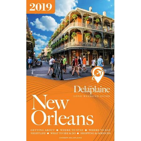 New Orleans - The Delaplaine 2019 Long Weekend Guide - eBook - New Orleans Halloween Weekend