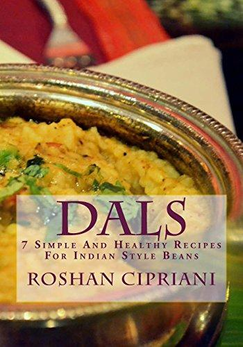 Dals: 7 Simple and Healthy Recipes for Indian Style Beans by
