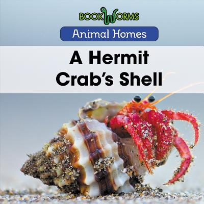 Animal Homes: A Hermit Crab's Shell (Hardcover)