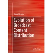 Evolution of Broadcast Content Distribution - eBook