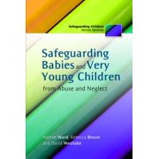 Safeguarding Babies and Very Young Children from Abuse and Neglect - eBook