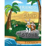 Friends Through Sand and Stone : Children's Picture Book on the Value of Forgiveness and Friendship