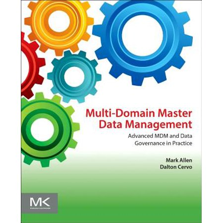 Multi-Domain Master Data Management : Advanced MDM and Data Governance in (Master Data Management Best Practices)