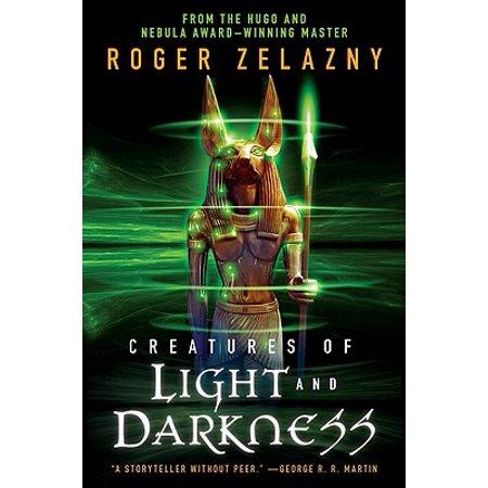 Creatures of Light and Darkness (Roger Zelazny Creatures Of Light And Darkness)