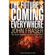 The Future's Coming Everywhere (Hardcover)